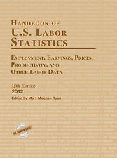 Handbook of U.S. Labor Statistics 2012: Employment-ExLibrary