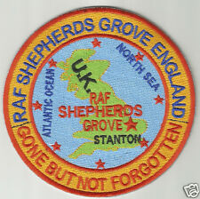 USAF BASE PATCH, RAF SHEPHERDS GROVE,STANTON,ENGLAND,GONE BUT NOT FORGOTTEN    Y
