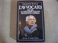 L'AVVOCATO, 1966-1985 IL CAPITALISMO ITALIANO FRA RINUNCIA E RIPRESA - G. TURANI