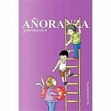 A�Oranza : 3 Historias De 10 by Salvador Rodr�guez Gaona (2012, Paperback)