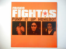 "MAXI 12"" POP 80s  ▒ FRISCO FIGHTAS : PUMP IT UP HOMEBOY ( B-BOYS CLUB MIX )"