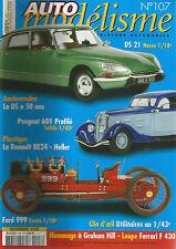 AUTO MODELISME N°107 DS 21 NOREV / DS / PEUGEOT 601 PROFILE / RENAULT RE 24