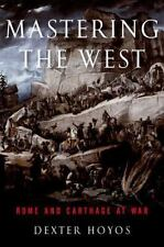 Mastering the West: Rome and Carthage at War Ancient Warfare and Civilization