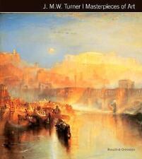 J.M.W. Turner Masterpieces of Art by James Peacock, Rosalind Ormiston (Hardback,