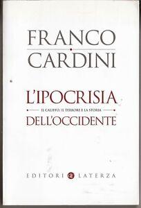 L'ipocrisia dell'Occidente, libro di Franco Cardini, Laterza