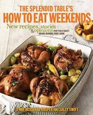 Splendid Table's How to Eat Weekends by Lynne Rossetto Kasper NPR BRAND NEW