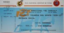 TICKET 1.3.2000 U15 Spain Spanien - Ireland Irland