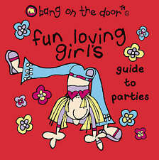 Fun-Loving Girl's Guide to Parties (Bang on the Door),Bang on the Door,Very Good