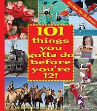 101 Things You Gotta Do Before You're 12! by O'Sullivan, Joanne, Excellent Condi