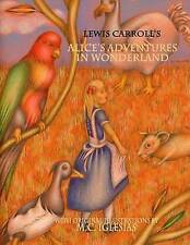 Alice's Adventures in Wonderland: With Original Illustrations by M.C. Iglesias by Lewis Carroll (Paperback / softback, 2014)