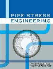 Pipe Stress Engineering: By Asme Press