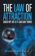 The Law of Attraction Saved My Life & It Can Save Yours (Paperback or Softback)