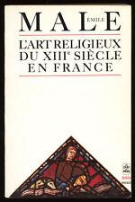 ÉMILE MÂLE, L'ART RELIGIEUX DU XIII SIÈCLE EN FRANCE