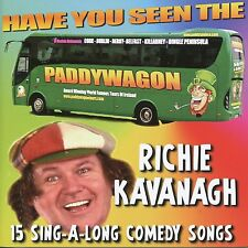 Richie Kavanagh - Have You Seen The Paddywagon? NEW FOR 2015  FREE UK SHIPPING