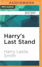 Harry's Last Stand : How the World My Generation Built Is Falling down, and...