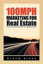 100MPH Marketing for Real Estate : Internet Lead Generation and Sales Success...