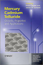 Mercury Cadmium Telluride: Growth, Properties and Applications by John Wiley...
