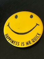 Vintage Collectible Happiness is Mr. Quick Metal Button Pinback