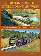 SHORTLINES of the INTERMOUNTAIN WEST (MT, WY, CO, ID) -- Out of Print NEW BOOK