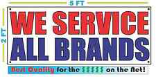 WE SERVICE ALL BRANDS Banner Sign NEW