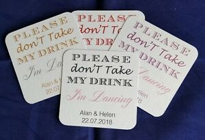 50 Personalised Wedding coasters, don't take my drink, can be 2 colours or one