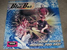BLUE BUS - YOUR MIND'S MOVING TOO FAST - NEW