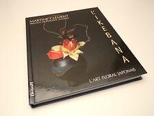 L'art floral Japonais, L'Ikebana, M.Clément, Préface P.Sollers 1997 Livre Ohara