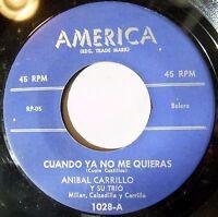 ANIBAL CARRILLO Merecumbe / Cuando ya no me quieras LATIN 45 America VG++ Hear
