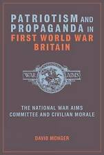 Patriotism and Propaganda in First World War Britain: The National War Aims Comm