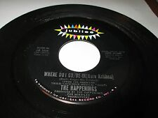 "THE HAPPENINGS Where Do I Go/Be In Hare Krisna 45 7"" NM US Jubilee PSYCH LISTEN"