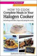 USED (VG) How to Cook Complete Meals in Your Halogen Cooker, Home Econ (Home Eco