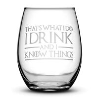 Premium Game of Thrones Wine Glass, Thats What I Do I Drink and I Know Things