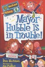 My Weirder School: Mayor Hubble Is in Trouble! 6 by Dan Gutman (2012, Paperback)