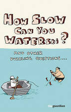 Very Good, How Slow Can you Waterski?: and other puzzling questions ..., Guardia
