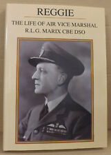Reggie: Life of Air Vice Marshal R.L.G.Marix, CB DSO by John Lea - NEW HB w/ DJ