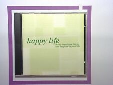 Happy Life Music to enhance the joy of laughter in your life Cd Mint