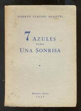 BLASETTI, Claudio Alberto. 7 AZULES PARA UNA SONRISA. Dedicado. 1º Ed. 1945