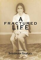 A Fractured Life: A Memoir by Samuel, Shabnam Book The Fast Free Shipping