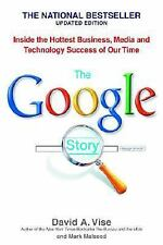 The Google Story : Inside the Hottest Business, Media and Technology Success of