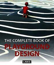 The Complete Book of Playground Design by Carles Broto (Hardback, 2011)