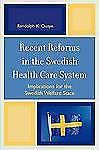 Recent Reforms in the Swedish Health Care System : Implications for the...