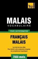 Vocabulaire Français-Malais Pour l'Autoformation. 7000 Mots (2013, Paperback)