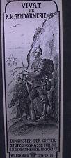 - Memorabila - Vivat die k.u.k. Gendarmerie - Kaiser Franz Josef - WK I 1916