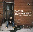 DANIEL BEDINGFIELD Gotta Get Thru This CD