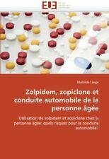 Zolpidem, zopiclone et conduite automobile de la personne âgée: Utilisation d…