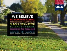 We Believe Woman's Rights + Black Lives Matter + LGBTQ 18x12 Yard Sign No Stand