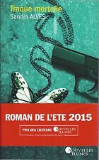 Sandra Alves Traque mortelle Roman policier 2015 (E.O.) Serial killer!