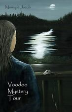 Voodoo Mystery Tour by Monique Jacob (2013, Paperback)