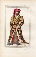 COSTUME DE LA FRANCE XVe siècle / Louis de la Tremoille Comte de Joigny
