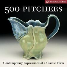 500 Pitchers: Contemporary Expressions of a Classic Form (500 Series), Lark
